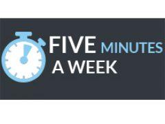 FIVE MINUTES A WEEK